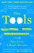 The Tools: 5 Tools to Help You Find Courage, Creativity, and Willpower-and Inspire You to Live Life in Forward Mo... (Paperback)