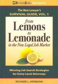 From Lemons to Lemonade in the New Legal Job Market (Paperback)