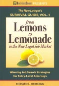 From Lemons to Lemonade in the New Legal Job Market (Paperback)