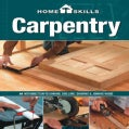 Carpentry: An Introduction to Sawing, Drilling, Shaping & Joining Wood (Paperback)