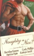 Naughty or Nice?: Santa, Baby / Love Bytes / Naughty Under the Mistletoe / a Christmas Charade (Paperback)