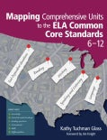 Mapping Comprehensive Units to the ELA Common Core Standards, 6-12 (Paperback)
