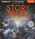 Winning the Story Wars: Why Those Who Tell - and Live - the Best Stories Will Rule the Future (CD-Audio)