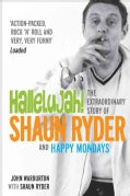 Hallelujah!: The Extraordinary Story of Shaun Ryder and Happy Mondays (Paperback)