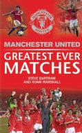 Manchester United Greatest Ever Matches (Hardcover)