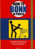 How to Bonk in Public (Paperback)
