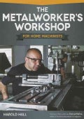 The Metalworker's Workshop for Home Machinists (Paperback)