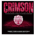 Crimson Domination: The Process Behind Alabamas 15th National Championship (Hardcover)