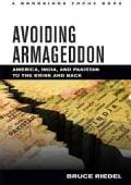 Avoiding Armageddon: America, India, and Pakistan to the Brink and Back (Hardcover)