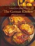 The German Kitchen: Traditional Recipes, Regional Favorites (Hardcover)