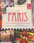 The Paris Neighborhood Cookbook: Danyel Couet's Guide to the City's Ethnic Cuisine (Paperback)