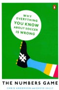 The Numbers Game: Why Everything You Know About Soccer Is Wrong (Paperback)