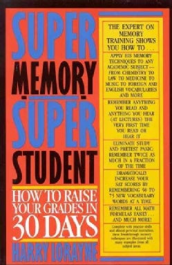 Super-Memory-Super Student: How to Raise Your Grades in 30 Days (Paperback)