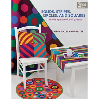 That Patchwork Place-Solids, Stripes, Circles And Squares