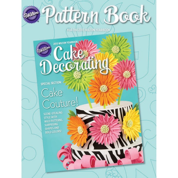 Wilton Pattern Book 2013-