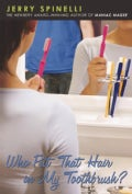 Who Put That Hair in My Toothbrush? (Paperback)