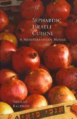 Sephardic Israeli Cuisine: A Mediterranean Mosaic (Paperback)