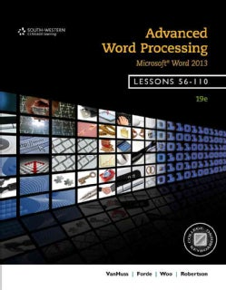 Advanced Word Processing, Lessons 56-110: Microsoft Word 2013 (Spiral bound)