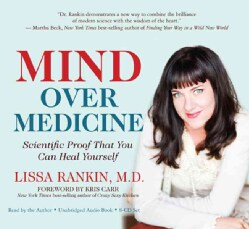 Mind over Medicine: Scientific Proof That You Can Heal Yourself (CD-Audio)