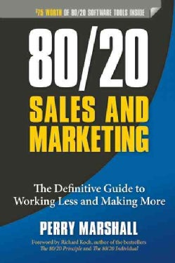 80/20 Sales and Marketing: The Definitive Guide to Working Less and Making More (Paperback)