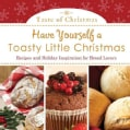Have Yourself a Toasty Little Christmas: Recipes and Holiday Inspiration for Bread Lovers (Paperback)
