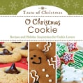O Christmas Cookie: Recipes and Holiday Inspiration for Cookie Lovers (Paperback)