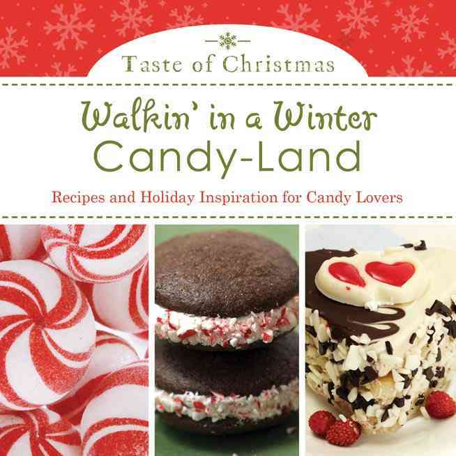 Walkin' in a Winter Candy-Land: Recipes and Holiday Inspiration for Candy Lovers (Paperback)