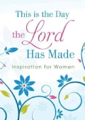 This Is the Day the Lord Has Made: Inspiration for Women (Paperback)