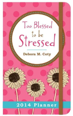 Too Blessed to Be Stressed 2014 Planner (Calendar)