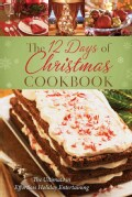 The 12 Days of Christmas Cookboook: The Ultimate in Effortless Holiday Entertaining (Hardcover)