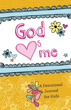 God Hearts Me: A Devotional Journal for Girls (Notebook / blank book)