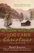 A Log Cabin Christmas Collection: 9 Historical Romances During American Pioneer Christmases (Paperback)