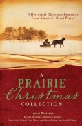 A Prairie Christmas Collection: 9 Historical Christmas Romances from America's Great Plains (Paperback)