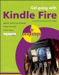 Get Going With Kindle Fire in Easy Steps: Covers the Standard LCD and HD Models (Paperback)