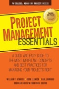Project Management Essentials: A Quick and Easy Guide to the Most Important Concepts and Best Practices for Manag... (Paperback)