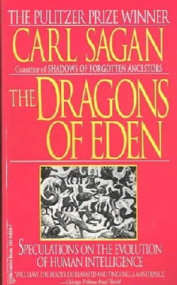 The Dragons of Eden: Speculations on the Evolution of Human Intelligence (Paperback)