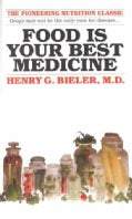 Food Is Your Best Medicine (Paperback)
