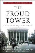 The Proud Tower: A Portrait of the World Before the War 1890-1914 (Paperback)