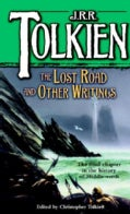 The Lost Road and Other Writings: Language and Legend Before the Lord of the Rings (Paperback)