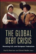 The Global Debt Crisis: Haunting U.S. and European Federalism (Paperback)