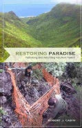 Restoring Paradise: Rethinking and Rebuilding Nature in Hawai'i (Paperback)