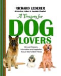 A Treasury for Dog Lovers: Wit and Wisdom, Information and Inspiration About Man's Best Friend (Paperback)