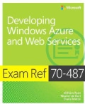 Exam Ref 70-487: Developing Windows Azure and Web Services (Paperback)
