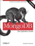 MongoDB: The Definitive Guide (Paperback)