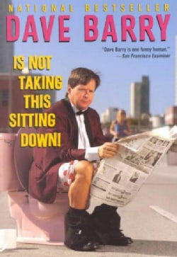 Dave Barry Is Not Taking This Sitting Down! (Paperback)