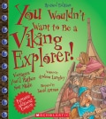 You Wouldn't Want to Be a Viking Explorer! (Paperback)