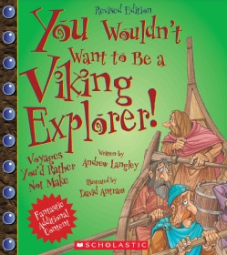 You Wouldn't Want to Be a Viking Explorer!: Voyages You'd Rather Not Make (Hardcover)