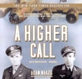 A Higher Call: An Incredible True Story of Combat and Chivalry in the War-Torn Skies of WWII: Library Edition (CD-Audio)