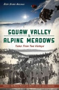 Squaw Valley & Alpine Meadows: Tales from Two Valleys (Paperback)
