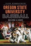 Oregon State University Baseball: Building a Legacy (Paperback)